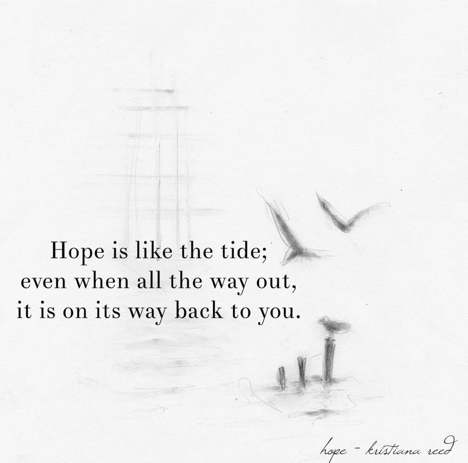 Hope is like the tide